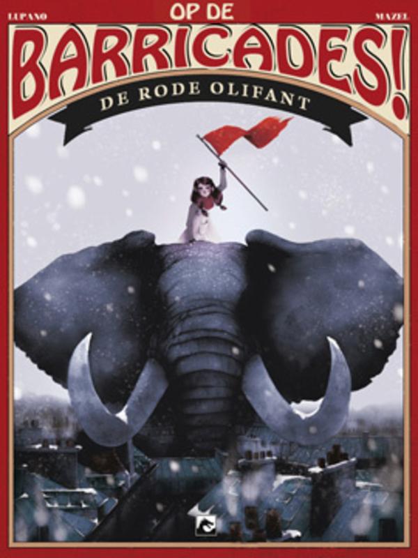 Op de Barricades deel 1 De rode olifant (Lupano, Mazel) Paperback Op de Barricades, BKST