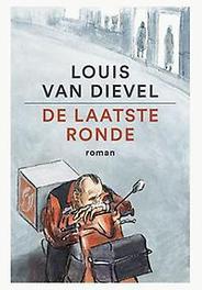 De laatste ronde Van Dievel, Louis, Paperback