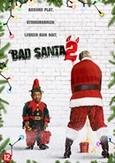 Bad santa 2, (DVD) CAST: BILLY BOB THORNTON, KATHY BATES, TONY COX