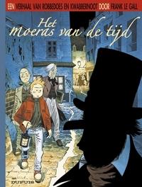 ROBBEDOES DOOR 02. HET MOERAS VAN DE TIJD ROBBEDOES DOOR, LE GALL, Paperback