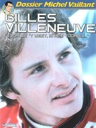 MICHEL VAILLANT DOSSIER 10. GILLES VILLENEUVE MICHEL VAILLANT DOSSIER, Chimits, Xavier, Paperback