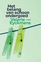 Het belang van schoon ondergoed Eyckmans, Valerie, Ebook