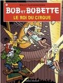 BOB ET BOBETTE 081. LE ROI DU CIRQUE (NIEUWE COVER)