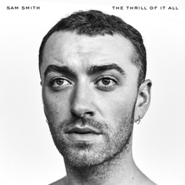 THRILL OF IT ALL Sam Smith, CD