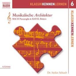 MUSIKALISCHE ARCHITEKTUR WORKS BY BACH/RAVEL STEFAB SCHAUB, CD