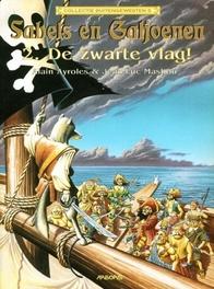 SABELS EN GALJOENEN 02. DE ZWARTE VLAG! SABELS EN GALJOENEN, Ayroles, Alain, Paperback