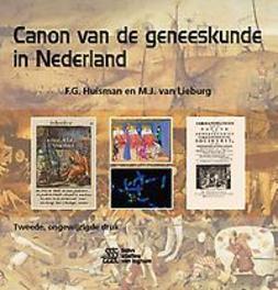 9789036820158 - Canon van de geneeskunde in Nederland. F.G. Huisman, Hardcover - Boek