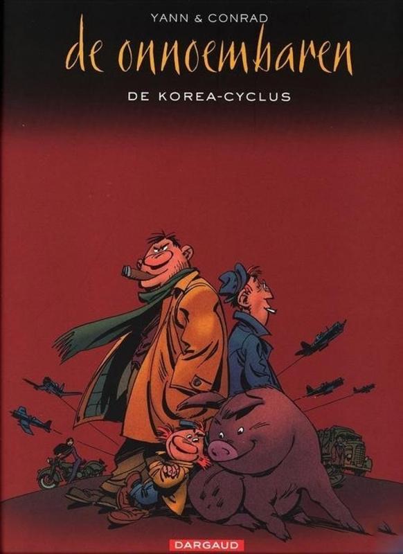 ONNOEMBAREN INTEGRAAL HC02. DE KOREA CYCLUS INTERGRAAL ONNOEMBAREN INTEGRAAL, CONRAD, DIDIER, YANN, Hardcover