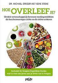 9789492847003 - Hoe overleef je?. ontdek wetenschappelijk bewezen voedingsmiddelen die beschermen tegen ziekte en ziekte omkeren, Stone, Gene, Paperback - Boek