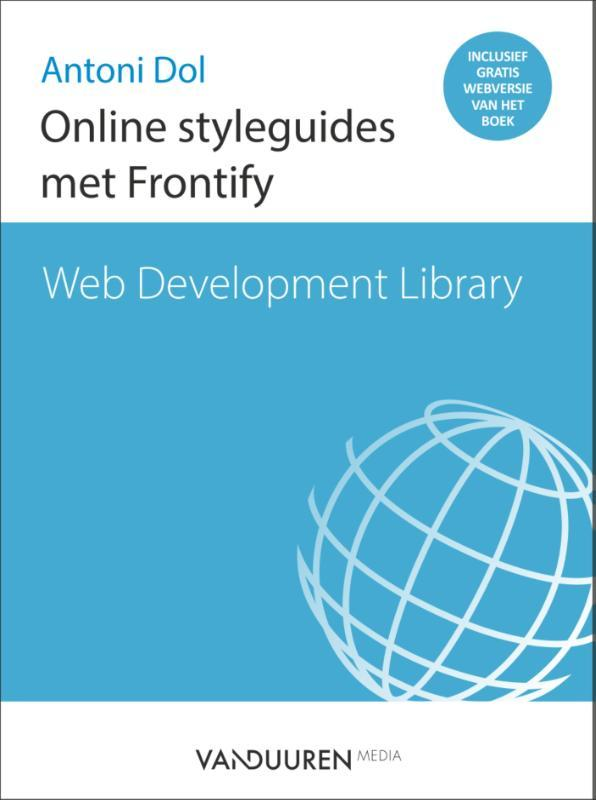 Online styleguides met Frontify. Web development library, Dol, Antoni, Paperback
