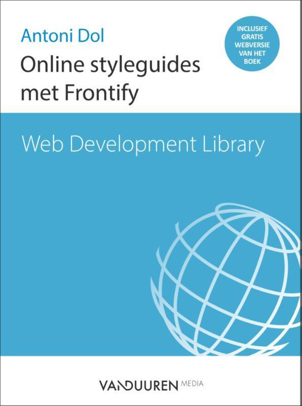 Online styleguides met Frontify. Web development library, Dol, Antoni, Paperback