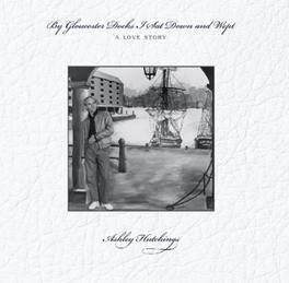 BY GLOUCESTER DOCKS I SAT W/ DAVE MATTACKS, CLIVE GREGSON, 1987 ALBUM ASHLEY HUTCHINGS, Vinyl LP