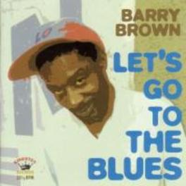 LET'S GO TO THE BLUES Audio CD, BARRY BROWN, CD