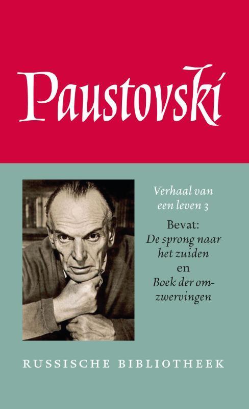 9789028280281 - Verhaal van een leven 3.. sprong naar het zuiden en Boek der omzwervingen., Paustovski, Konstantin, Paperback - Boek