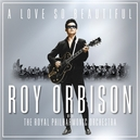 A LOVE SO BEAUTIFUL.-DIGI .. ROY ORBISON & THE ROYAL PHILHARMONIC ORCHESTRA