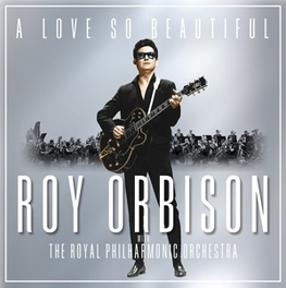 A LOVE SO BEAUTIFUL.-DIGI .. ROY ORBISON & THE ROYAL PHILHARMONIC ORCHESTRA ROY ORBISON, CD
