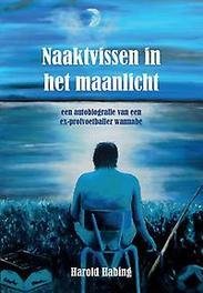 9789082732108 - Naaktvissen in het maanlicht. een autobiografie van een ex-profvoetballer wannabe, Paperback - Boek