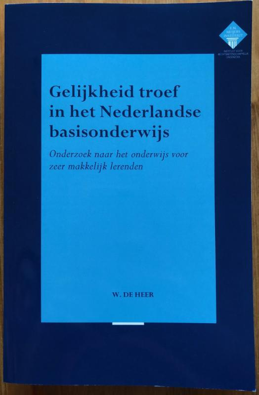 9789402806977 - Gelijkheid troef in het Nederlandse basisonderwijs.. onderzoek naar het onderwijs voor zeer makkelijk lerenden, De Heer, Willy, Paperback - Boek