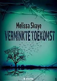 Verminkte toekomst Skaye, Melissa, Ebook