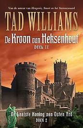 De kroon van heksenhout: Boek II. Williams, Tad, Paperback