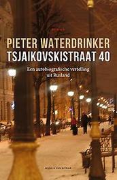 Tsjaikovskistraat 40 Een autobiografische vertelling uit Rusland, Waterdrinker, Pieter, Ebook