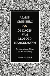 De dagen van Leopold Mangelmann een keuze uit de archieven van Arnon Grunberg, Grunberg, Arnon, Ebook