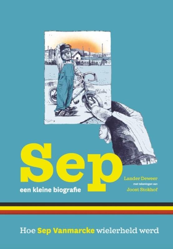 Sep - Een kleine biografie (Lander Deweer, Joost Stokhof), Hardcover. Deweer, Lander, BK