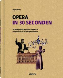 Opera in 30 seconden  (Hugo Shirley) 160p Hardcover