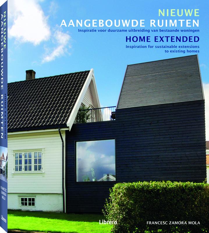 Nieuwe aangebouwde ruimten Inspiratie voor duurzame uitbreiding van bestaande woningen, Francesc Zamora Mola, Hardcover
