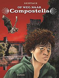 OP WEG NAAR COMPOSTELLA HC04. DE VAMPIER VAN BRETAGNE 4/4 OP WEG NAAR COMPOSTELLA, Servais, Jean-Claude, Hardcover