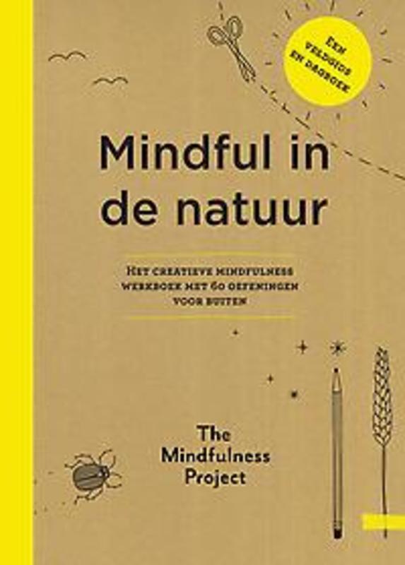 Mindful in de natuur. het creatieve mindfulness werkboek met 60 oefeningen voor buiten, The Mindfulness Project, Paperback