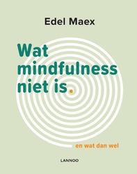 Wat mindfulness niet is
