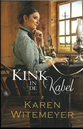 Kink in de kabel Karen Witemeyer, Paperback