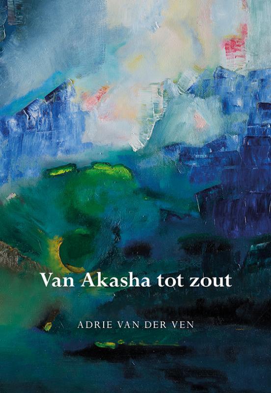 9789463650007 - Van Akasha tot zout. Adrie van der Ven, Paperback - Boek
