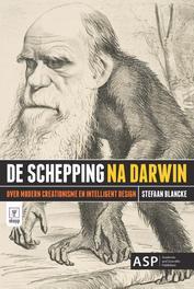De schepping na Darwin. over modern creationisme en intelligent design, Stefaan Blancke, Paperback