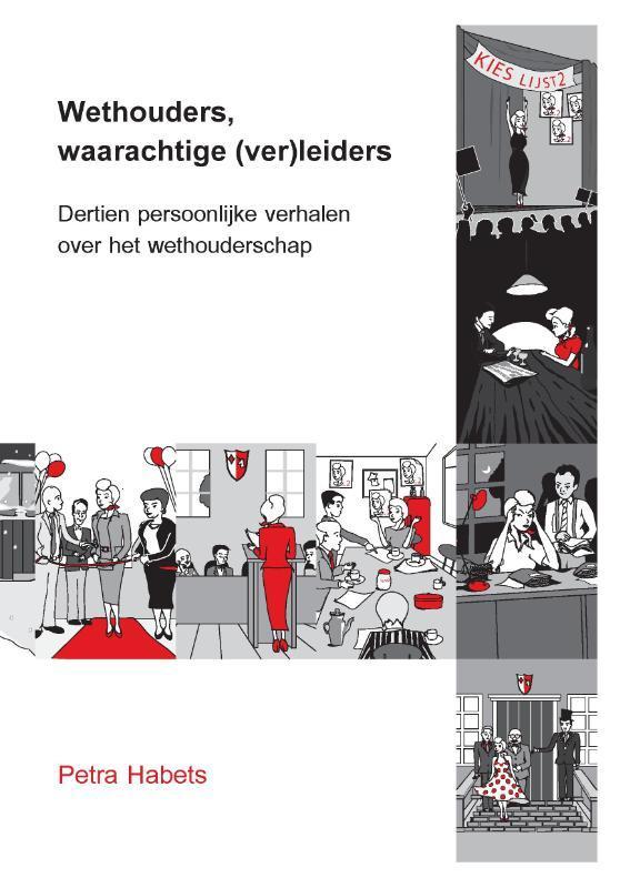 9789492870001 - Wethouders, waarachtige (ver)leiders. Dertien persoonlijke verhalen over het wethouderschap, Habets, Petra, Paperback - Boek