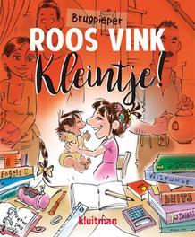 Kleintje! Brugpieper Roos Vink, Jan Vriends, Hardcover