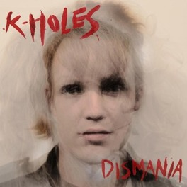 DISMANIA MUSIC FOR HEATHENS, BOTH PRIMITIVE AND SOPHISTICATED, K-HOLES, LP