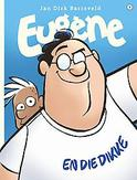 EUGENE 09. EUGENE EN DIE DIKKE