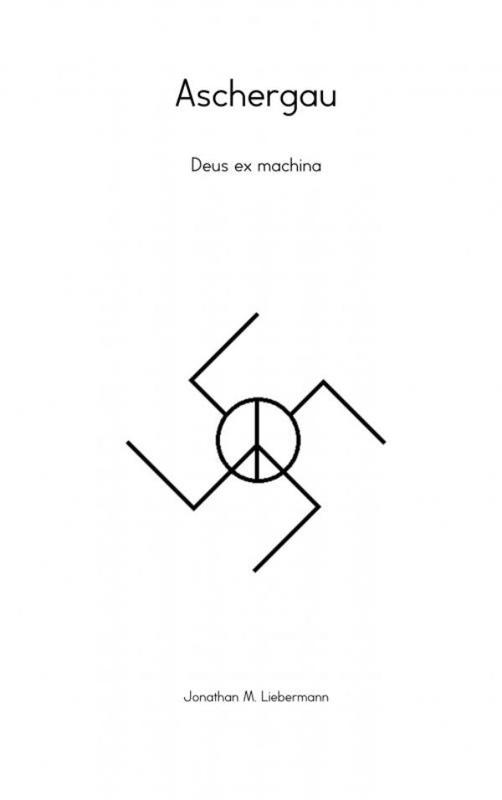 9789402170085 - Aschergau. Deus ex machina, M. Liebermann, Jonathan, Paperback - Boek