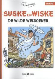 De wilde weldoener SUSKE EN WISKE CLASSICS, Willy Vandersteen, Paperback