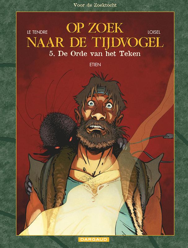 OP ZOEK NAAR DE TIJDVOGEL 09. VOOR DE ZOEKTOCHT 05: DE ORDE VAN HET TEKEN OP ZOEK NAAR DE TIJDVOGEL, Loisel, Paperback