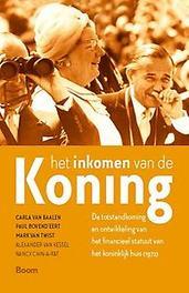 Het inkomen van de koning. De totstandkoming en ontwikkeling van het financieel statuut van het koninklijk huis (1972), Van Twist, Mark, Paperback