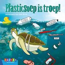 Plasticsoep is troep! Annemarie van den Brink, Hardcover