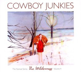 WILDERNESS-THE NOMAD.. .. SERIES VOL.4 COWBOY JUNKIES, CD