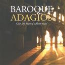 BAROQUE ADAGIOS WORKS OF PACHELBEL/VIVALDI/ALBIONI/GLUCK/A.O.