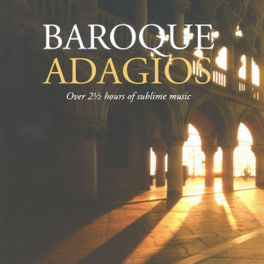 BAROQUE ADAGIOS WORKS OF PACHELBEL/VIVALDI/ALBIONI/GLUCK/A.O. Audio CD, V/A, CD