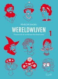 Wereldwijven 1 vrouwen die de wereld naar hun hand zetten, Pénélope Bagieu, Hardcover