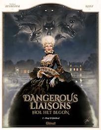 DANGEROUS LIASONS - VOORGESCHIEDENIS HC01. HOOP EN IJDELHEID DANGEROUS LIASONS - VOORGESCHIEDENIS, Choderlos de Laclos, Hardcover