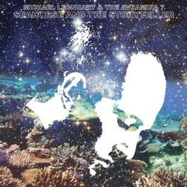 SEAHORSE AND THE.. .. STORYTELLER MICHAEL LEONHART, Vinyl LP